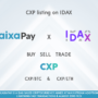 IDAX Exchange Opens Trading of CXP for BTC & ETH